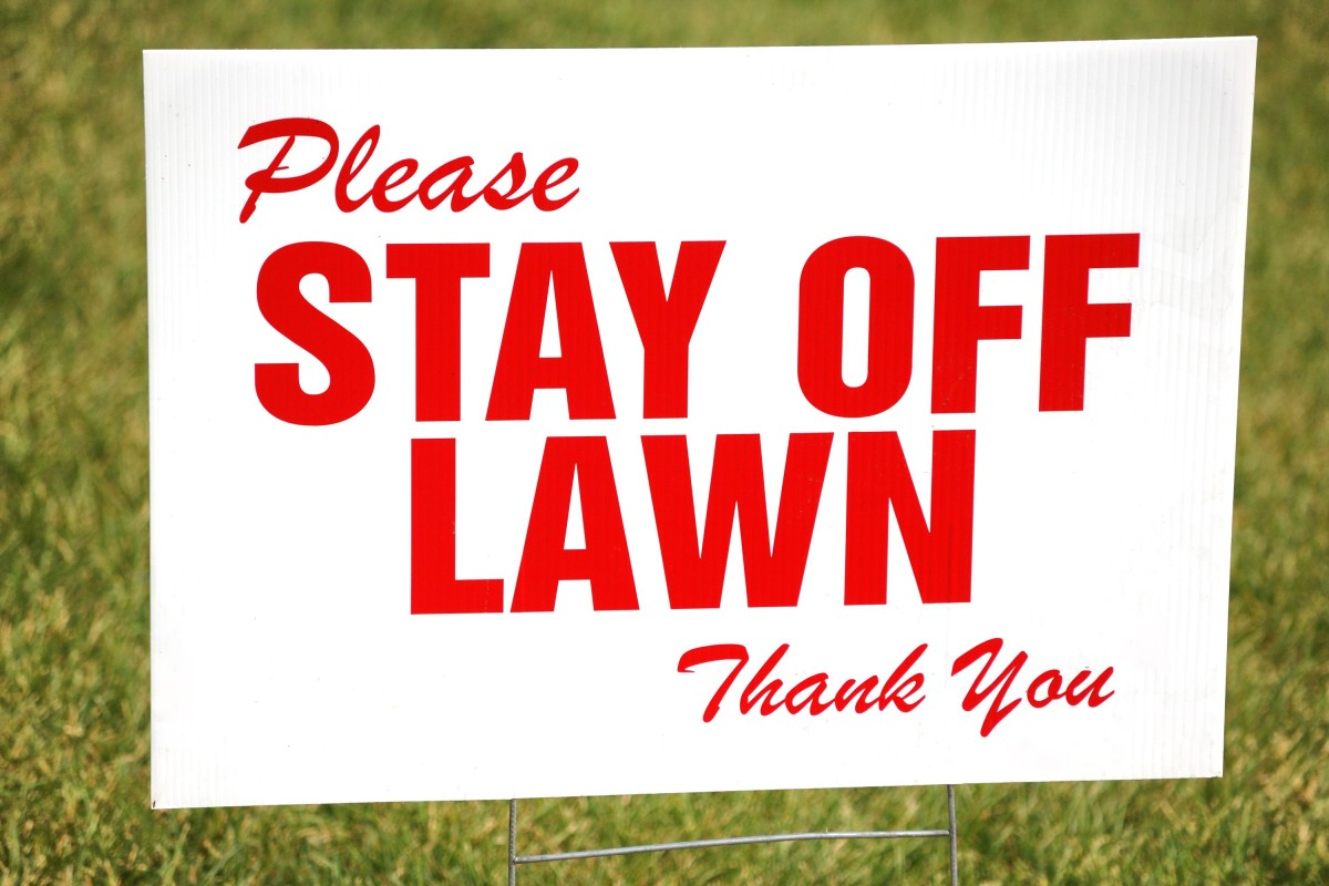 Stay Off The Lawn Sign